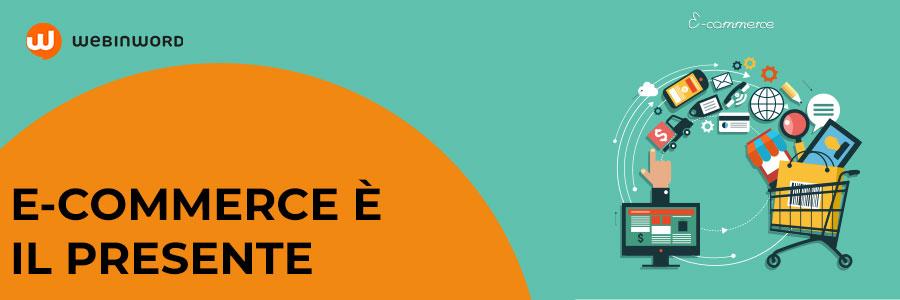 e-commerce è presente, non il futuro